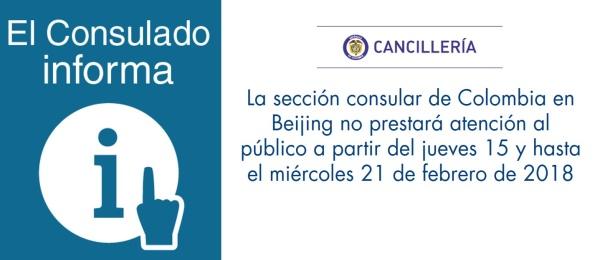 La sección consular de Colombia en Beijing no prestará atención al público a partir del jueves 15 y hasta el miércoles 21 de febrero de 2018